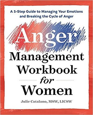 Anger Management Workbook for Women: A 5-Step Guide to Help Manage Your Emotions and Break the Cycle of Anger