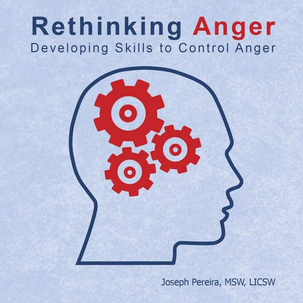 Rethinking Anger: Developing Skills to Control Anger